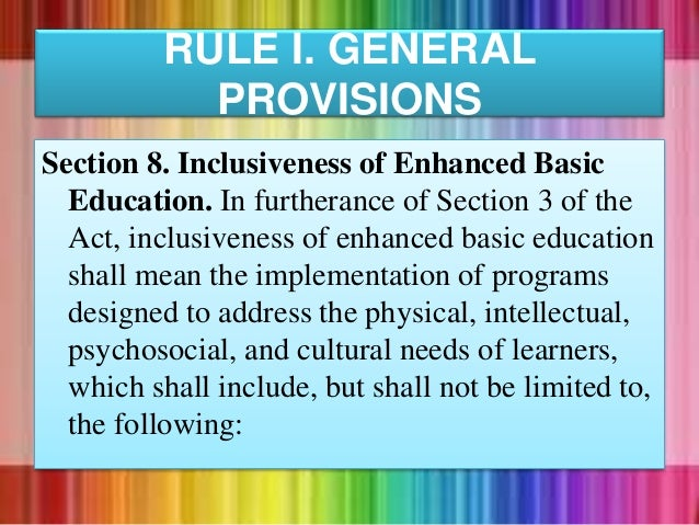 Section 8. Inclusiveness of Enhanced Basic Education. In furtherance of Section 3 of the Act, inclusiveness of enhanced ba...