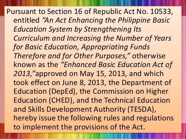 """Pursuant to Section 16 of Republic Act No. 10533, entitled """"An Act Enhancing the Philippine Basic Education System by Stre..."""