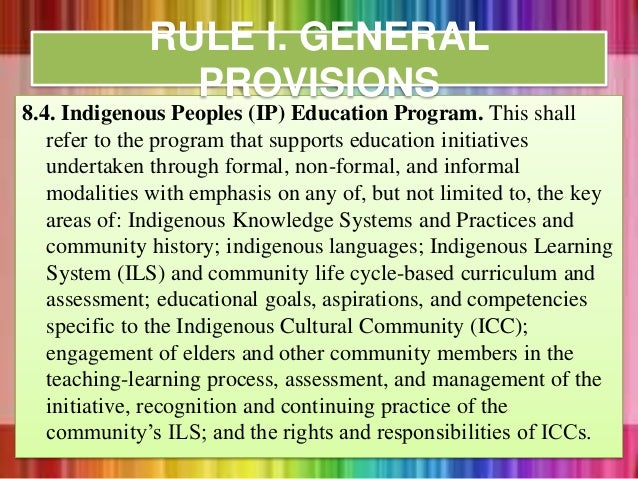 8.4. Indigenous Peoples (IP) Education Program. This shall refer to the program that supports education initiatives undert...