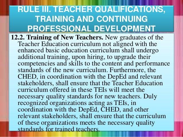 12.2. Training of New Teachers. New graduates of the Teacher Education curriculum not aligned with the enhanced basic educ...