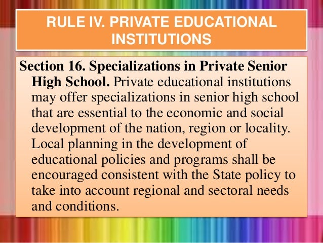 Section 16. Specializations in Private Senior High School. Private educational institutions may offer specializations in s...