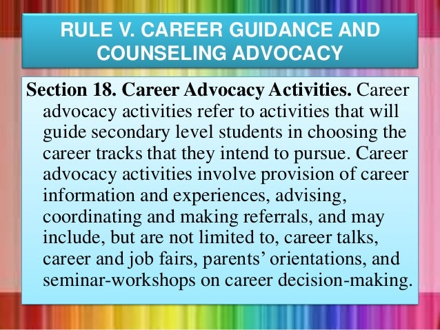 Section 18. Career Advocacy Activities. Career advocacy activities refer to activities that will guide secondary level stu...