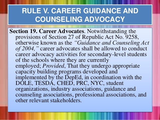 Section 19. Career Advocates. Notwithstanding the provisions of Section 27 of Republic Act No. 9258, otherwise known as th...