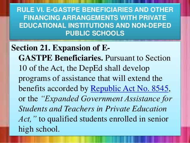 RULE VI. E-GASTPE BENEFICIARIES AND OTHER FINANCING ARRANGEMENTS WITH PRIVATE EDUCATIONAL INSTITUTIONS AND NON-DEPED PUBLI...