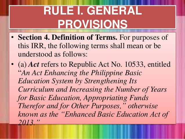 • Section 4. Definition of Terms. For purposes of this IRR, the following terms shall mean or be understood as follows: • ...