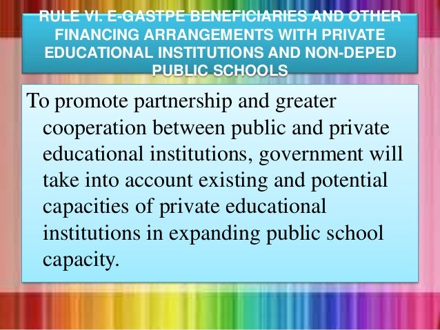 To promote partnership and greater cooperation between public and private educational institutions, government will take i...