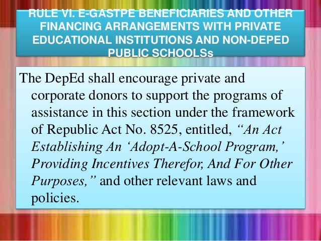 The DepEd shall encourage private and corporate donors to support the programs of assistance in this section under the fra...