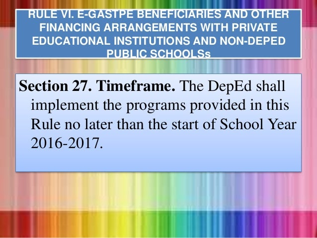 Section 27. Timeframe. The DepEd shall implement the programs provided in this Rule no later than the start of School Year...