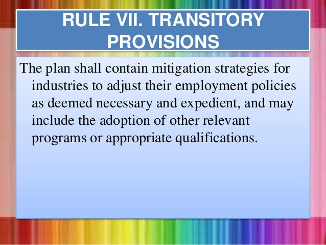 The plan shall contain mitigation strategies for industries to adjust their employment policies as deemed necessary and ex...