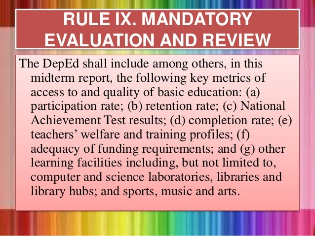 The DepEd shall include among others, in this midterm report, the following key metrics of access to and quality of basic ...