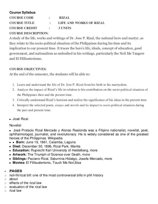 Course Syllabus COURSE CODE : RIZAL COURSE TITLE : LIFE AND WORKS OF RIZAL COURSE CREDIT : 3 UNITS COURSE DESCRIPTION: A s...