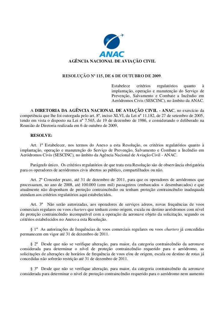 AGÊNCIA NACIONAL DE AVIAÇÃO CIVIL                        RESOLUÇÃO Nº 115, DE 6 DE OUTUBRO DE 2009.                       ...