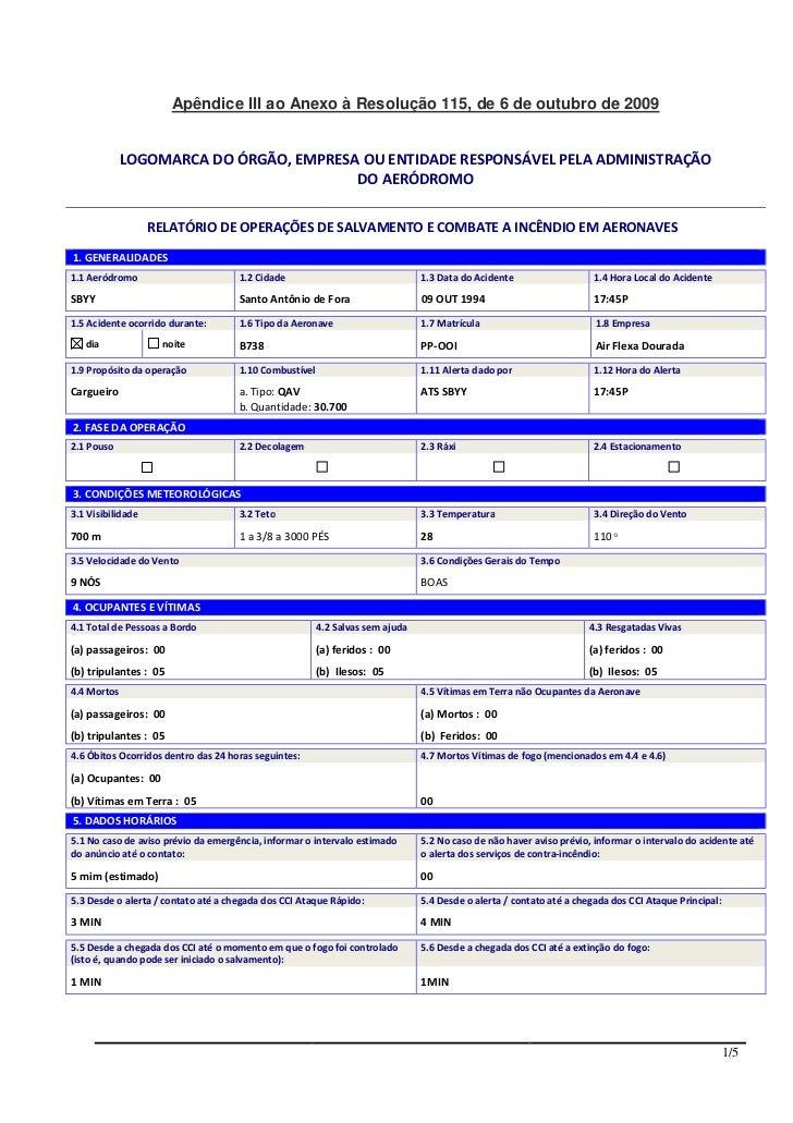 Apêndice III ao Anexo à Resolução 115, de 6 de outubro de 2009             LOGOMARCA DO ÓRGÃO, EMPRESA OU ENTIDADE RESPONS...