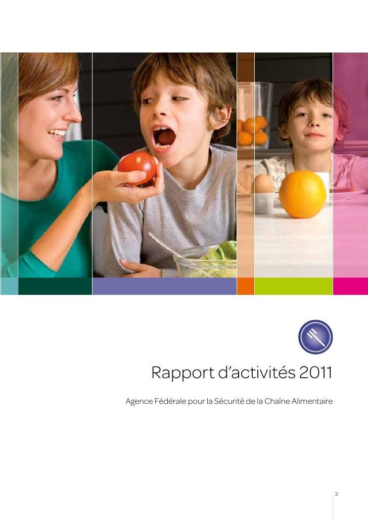 Rapport d'activités 2011Agence Fédérale pour la Sécurité de la Chaîne Alimentaire                                         ...