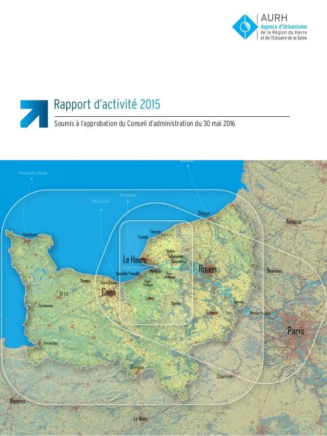 Rapport d'activité 2015 Soumis à l'approbation du Conseil d'administration du 30 mai 2016
