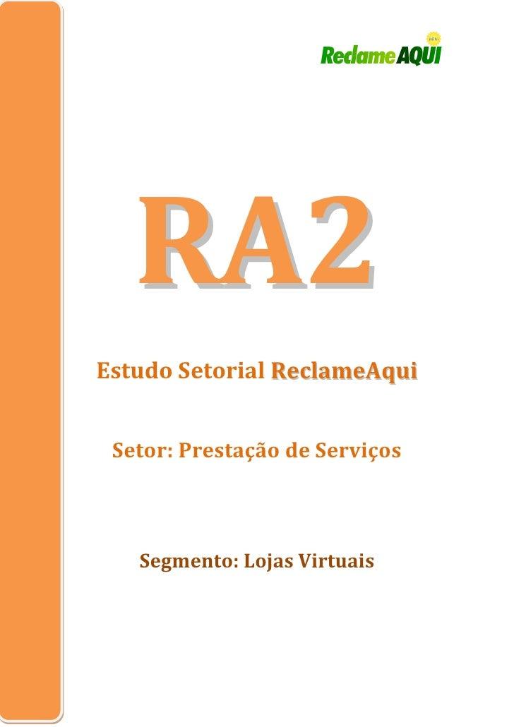 RA2 Estudo Setorial ReclameAqui    Setor: Prestação de Serviços       Segmento: Lojas Virtuais