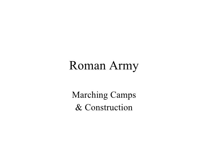 Roman Army Marching Camps & Construction