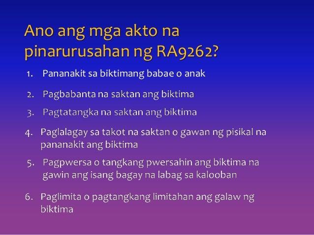 1. Pananakit sa biktimang babae o anak Ano ang mga akto na pinarurusahan ng RA9262?