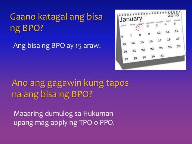Gaano katagal ang bisa ng BPO? Ang bisa ng BPO ay 15 araw. Ano ang gagawin kung tapos na ang bisa ng BPO? Maaaring dumulog...