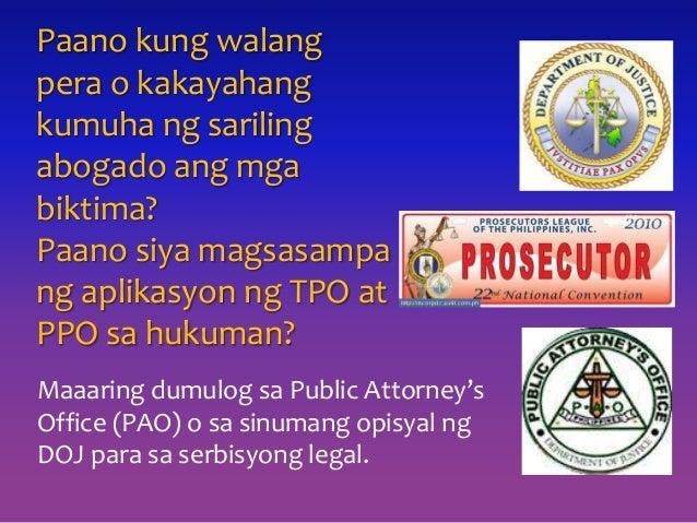 Paano kung walang pera o kakayahang kumuha ng sariling abogado ang mga biktima? Paano siya magsasampa ng aplikasyon ng TPO...
