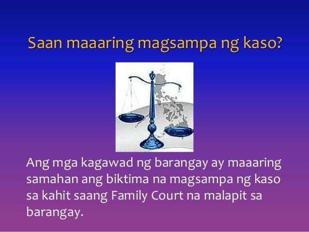 Saan maaaring magsampa ng kaso? Ang mga kagawad ng barangay ay maaaring samahan ang biktima na magsampa ng kaso sa kahit s...
