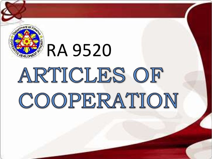 RA 9520<br />ARTICLES OF COOPERATION<br />