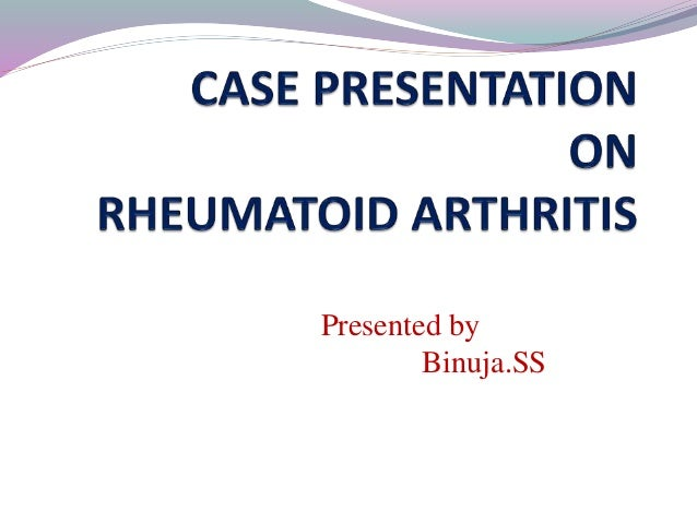 rheumatoid arthritis case study presentation Learn rheumatoid arthritis case study with free interactive flashcards choose from 62 different sets of rheumatoid arthritis case study flashcards on quizlet.