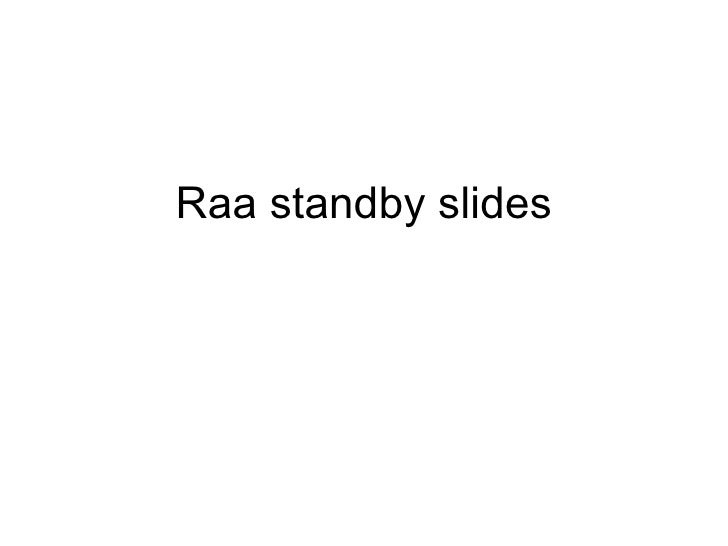 Raa standby slides