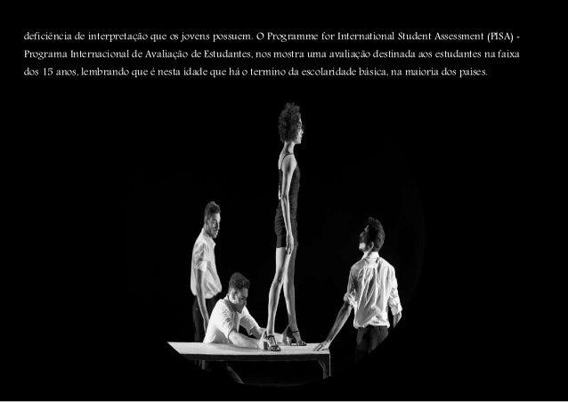 deficiência de interpretação que os jovens possuem. O Programme for International Student Assessment (PISA) ‐ Programa Int...