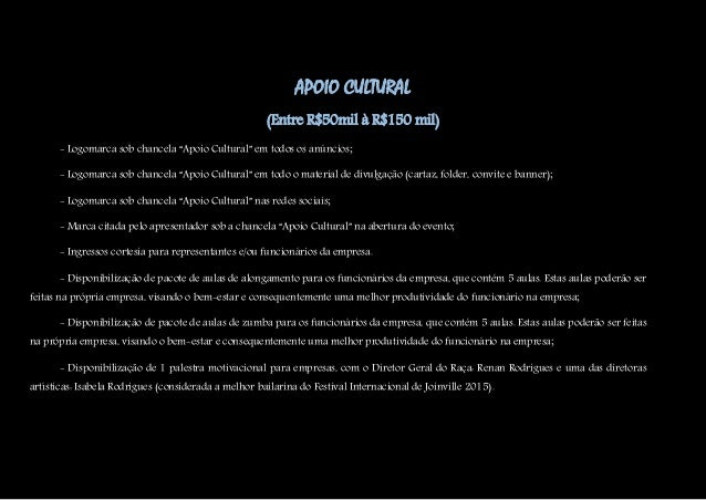 "APOIO CULTURAL (Entre R$50mil à R$150 mil) - Logomarca sob chancela ""Apoio Cultural"" em todos os anúncios; - Logomarca sob..."