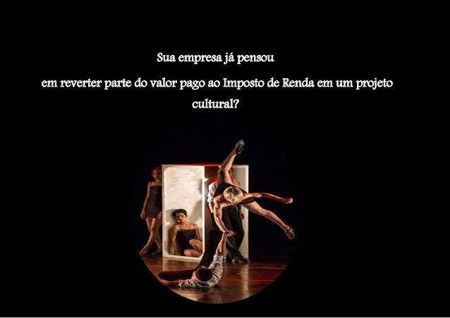 Sua empresa já pensou em reverter parte do valor pago ao Imposto de Renda em um projeto cultural?