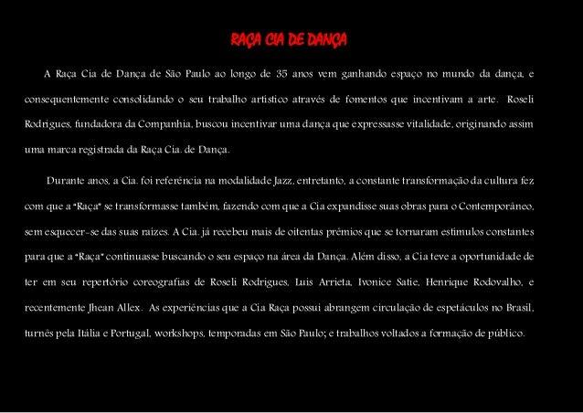RAÇA CIA DE DANÇA A Raça Cia de Dança de São Paulo ao longo de 35 anos vem ganhando espaço no mundo da dança, e consequent...