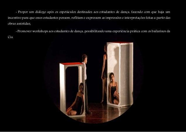 ‐ Propor um diálogo após os espetáculos destinados aos estudantes de dança, fazendo com que haja um incentivo para que ess...