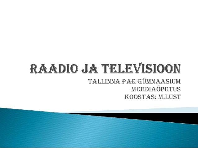 Tallinna Pae Gümnaasium           Meediaõpetus          Koostas: M.Lust