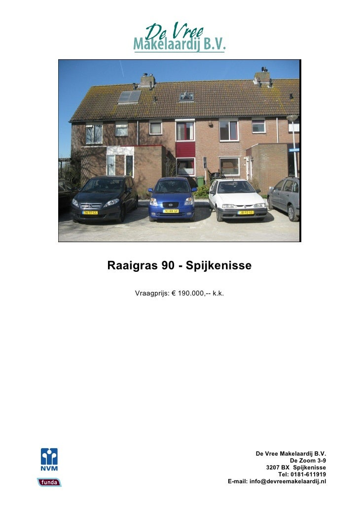 Raaigras 90 - Spijkenisse      Vraagprijs: € 190.000,-- k.k.                                                   De Vree Mak...