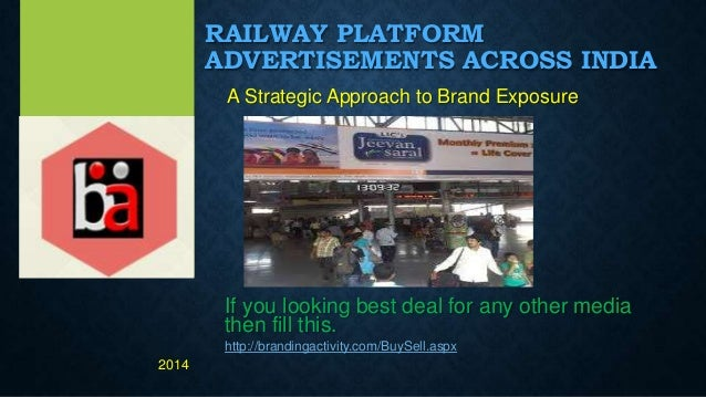 RAILWAY PLATFORM ADVERTISEMENTS ACROSS INDIA A Strategic Approach to Brand Exposure If you looking best deal for any other...
