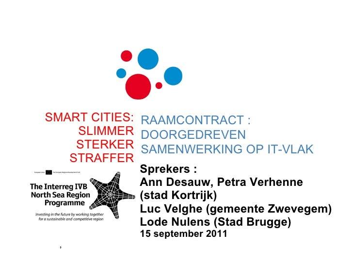 Sprekers :  Ann Desauw, Petra Verhenne  (stad Kortrijk) Luc Velghe (gemeente Zwevegem) Lode Nulens (Stad Brugge) 15 septem...