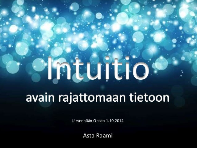 Järvenpään Opisto 1.10.2014  Asta Raami