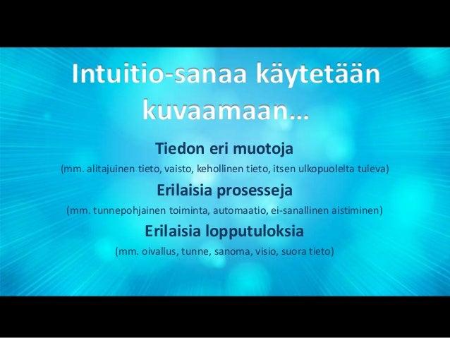 Intuition kehittäminen  vaikeissa ongelmissa ei  päättelevä äly riitä  kehollinen tieto  yhteisöllinen  oppiminen  jaettu ...