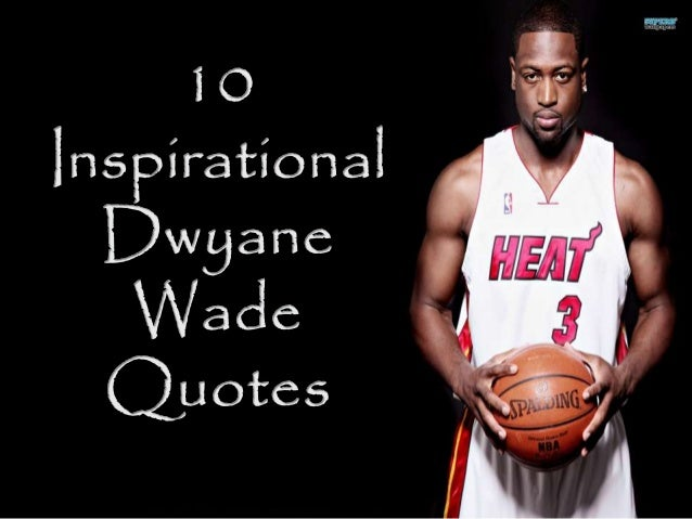 10 inspirational quotes from nba superstar dwyane wade presented by 10 inspirational quotes from nba superstar dwyane wade presented by raanan katz voltagebd Gallery