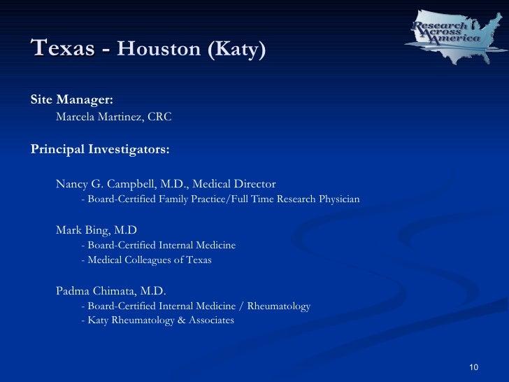 Texas -  Houston (Katy) <ul><li>Site Manager: </li></ul><ul><ul><li>Marcela Martinez, CRC </li></ul></ul><ul><li>Principal...