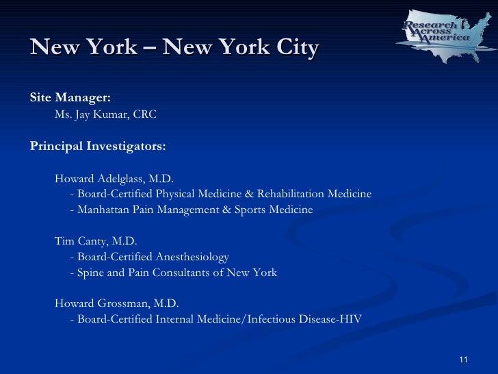 New York – New York City <ul><li>Site Manager: </li></ul><ul><ul><li>Ms. Jay Kumar, CRC </li></ul></ul><ul><li>Principal I...