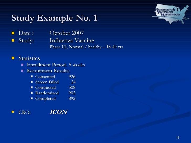 Study Example No. 1 <ul><li>Date : October 2007  </li></ul><ul><li>Study: Influenza Vaccine </li></ul><ul><ul><ul><ul><ul>...