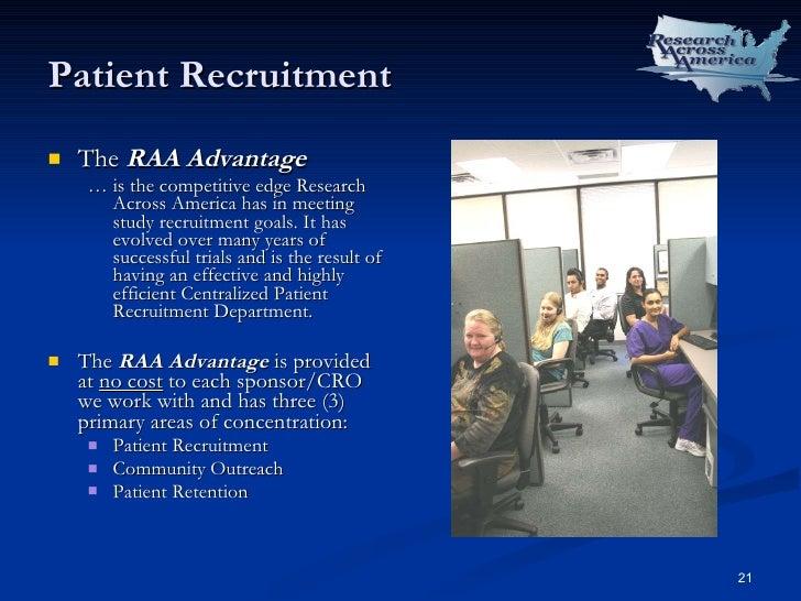 Patient Recruitment <ul><li>The  RAA Advantage </li></ul><ul><ul><li>…  is the competitive edge Research Across America ha...