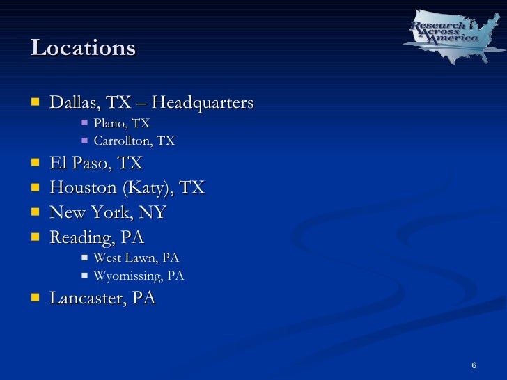 Locations <ul><li>Dallas, TX – Headquarters </li></ul><ul><ul><ul><li>Plano, TX </li></ul></ul></ul><ul><ul><ul><li>Carrol...