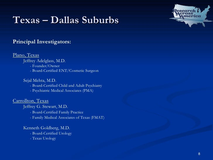 Texas – Dallas Suburbs <ul><li>Principal Investigators: </li></ul><ul><li>Plano, Texas </li></ul><ul><ul><li>Jeffrey Adelg...