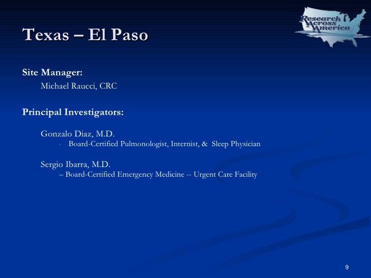 Texas – El Paso <ul><li>Site Manager: </li></ul><ul><ul><li>Michael Raucci, CRC </li></ul></ul><ul><li>Principal Investiga...