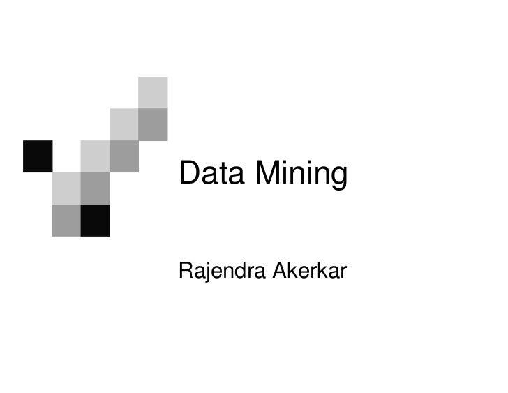 Data MiningRajendra Akerkar