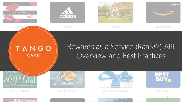 Rewards as a Service (RaaS®) API Overview and Best Practices 1
