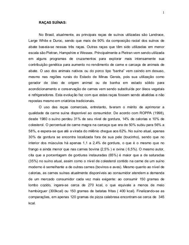 1        RAÇAS SUÍNAS:        No Brasil, atualmente, as principais raças de suínos utilizadas são Landrace,Large White e D...